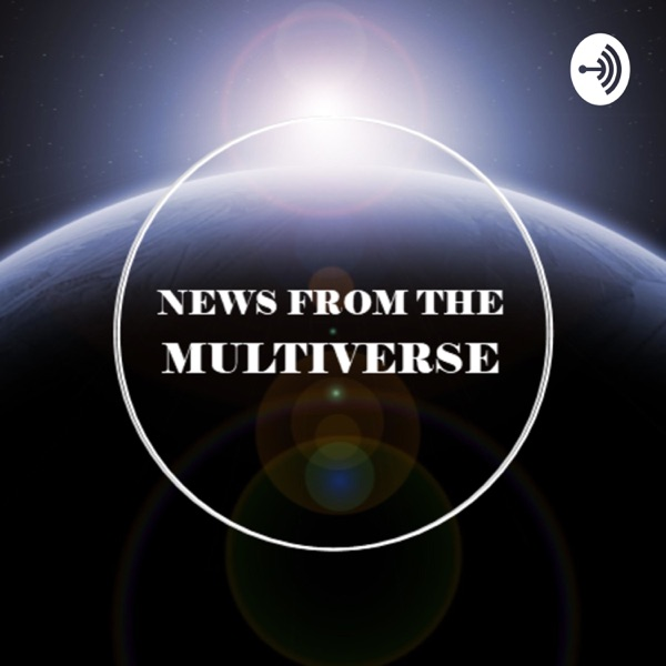 News from the Multiverse