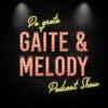 De Grote Gaite & Melody Podcast Show