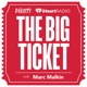 The Big Ticket with Marc Malkin