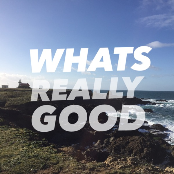 WHATS REALLY GOOD EPISODE 1