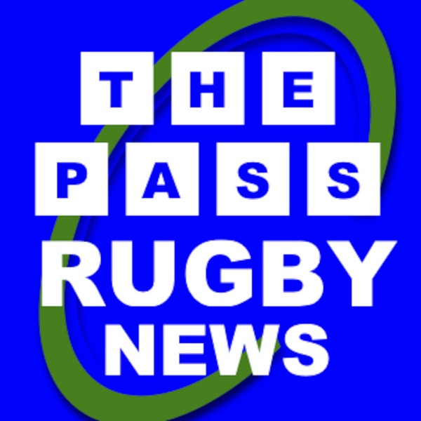 The Pass Rugby News Podcast Show