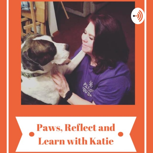 Paws, Reflect and Learn with Katie