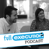 Full Execution - Anécdotas y consejos para llevarte a la ejecución podcast