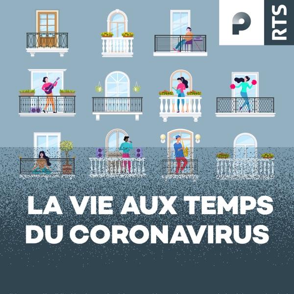 La vie aux temps du coronavirus - RTS