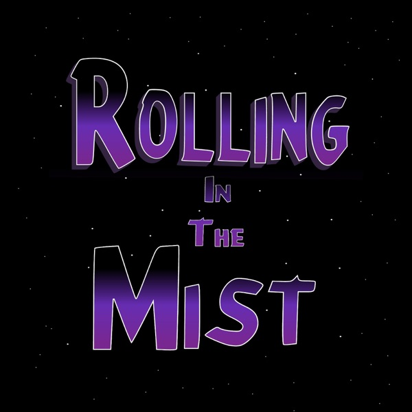 Rolling in the Mist   Listen Free on Castbox