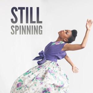 Still Spinning: On Dance and the Creative Process