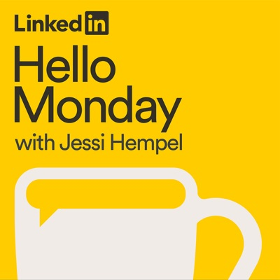Hello Monday with Jessi Hempel:LinkedIn