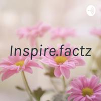 Inspire.factz podcast