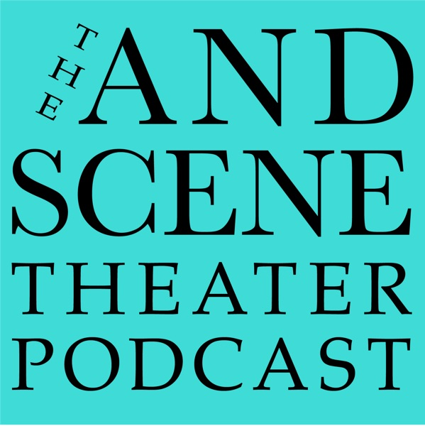 The And Scene Theater Podcast