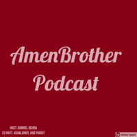 Amenbrother podcast podcast