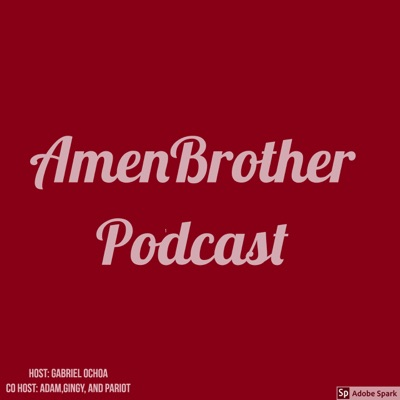 Amenbrother podcast