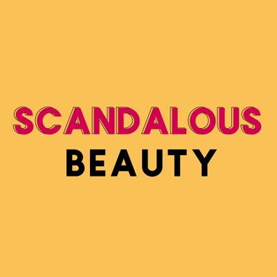 Scandalous Beauty - A Makeup and Beauty Podcast by Erin Baynham