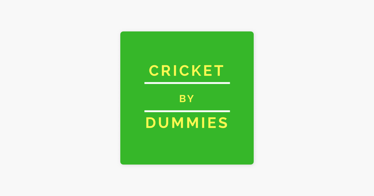Cricket By Dummies Podcast Cricket By Dummies Episode 13