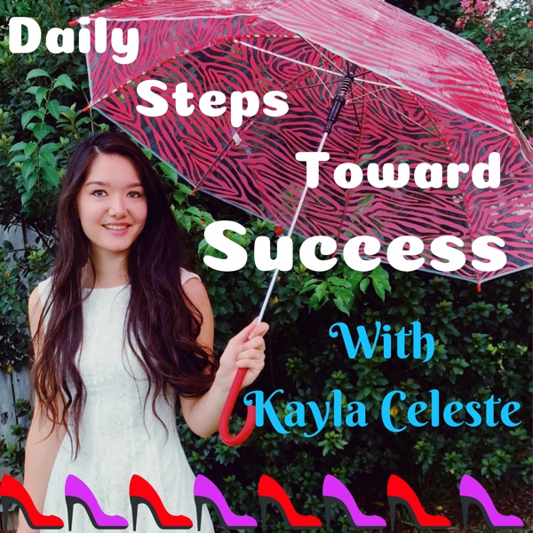 Daily Steps Toward Success: Motivation / Success / Inspiration