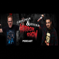 Ghostman & Rivera's HORROR SHOW Podcast podcast