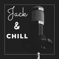 Jack and Chill podcast