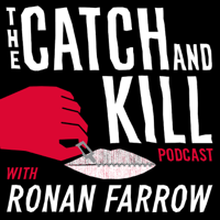 The Catch and Kill Podcast with Ronan Farrow podcast