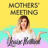 Image of Mothers' Meeting with Louise Pentland podcast