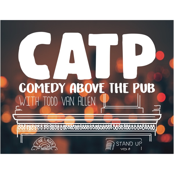Comedy Above the Pub Podcast (CATP)