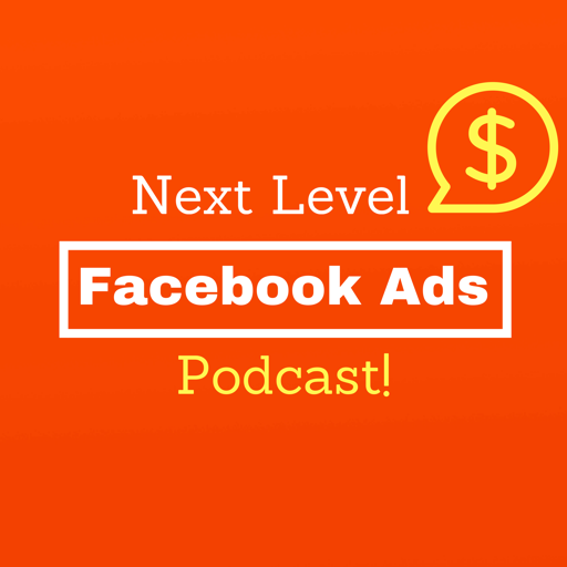 Cover image of Next Level Facebook Ads Podcast
