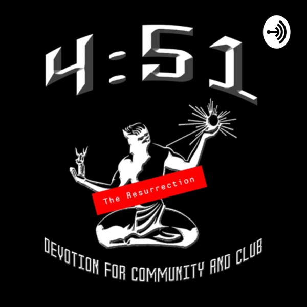 4:51 Podcast (The Resurrection)