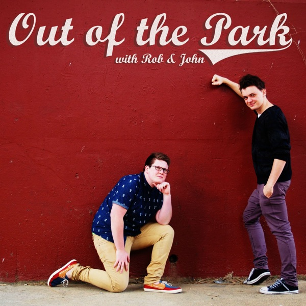 Out of the Park with Rob and John