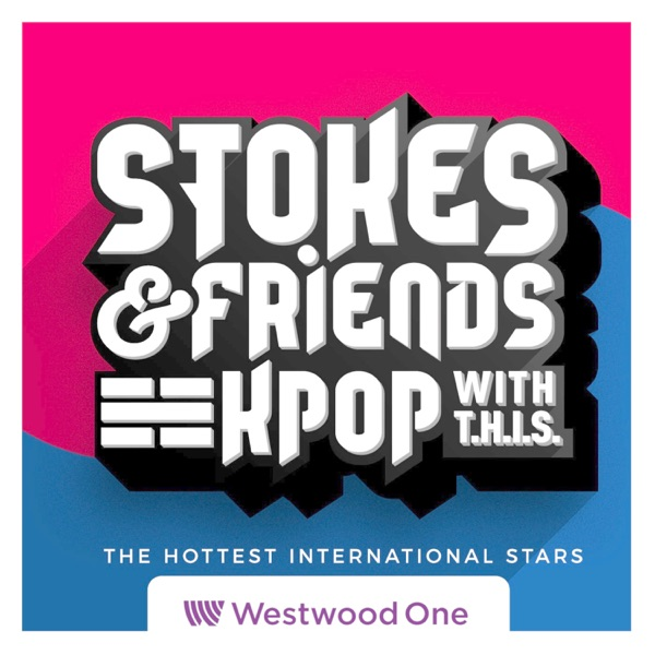 Stokes & Friends: KPOP with T.H.I.S. Podcast