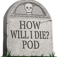 How Will I Die Pod podcast