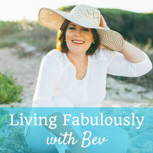 Living Fabulously with Bev