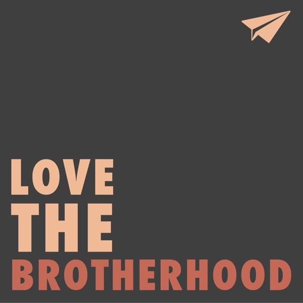 Love the Brotherhood