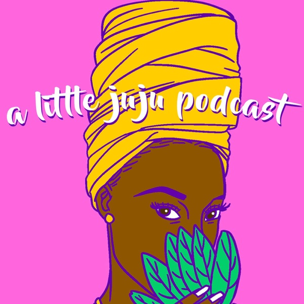 A Little Juju Podcast
