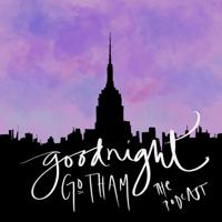 Goodnight Gotham podcast