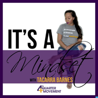 """""""It's a Mindset"""" with Tacarra Barnes podcast"""