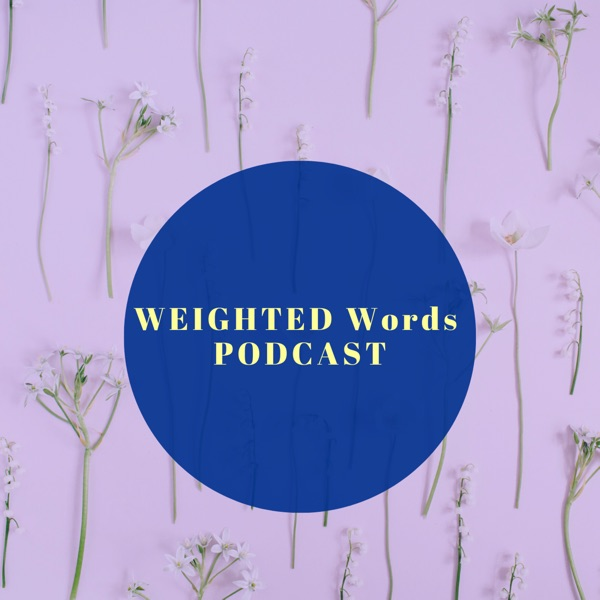 Weighted Words Podcast