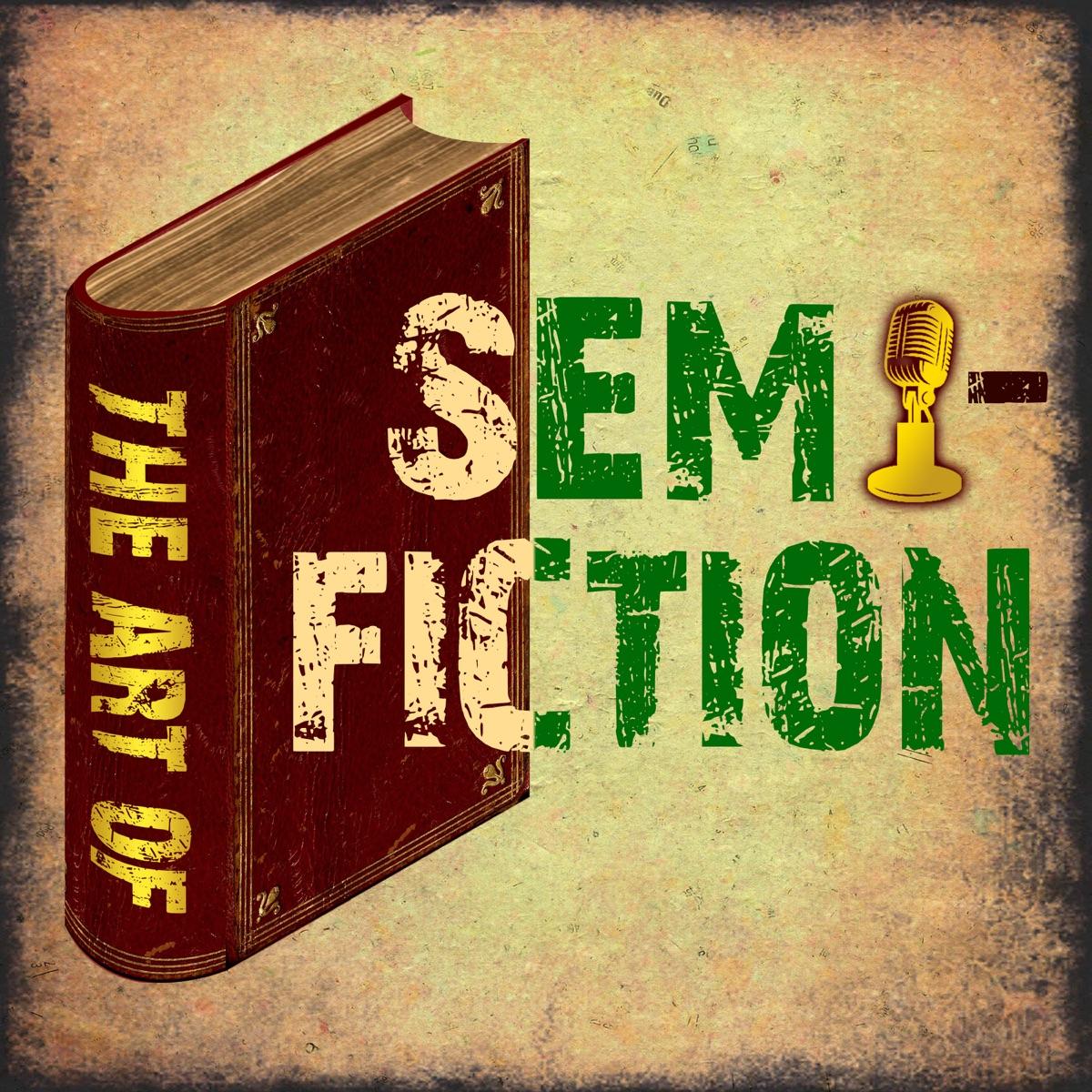 The Art of Semi-Fiction