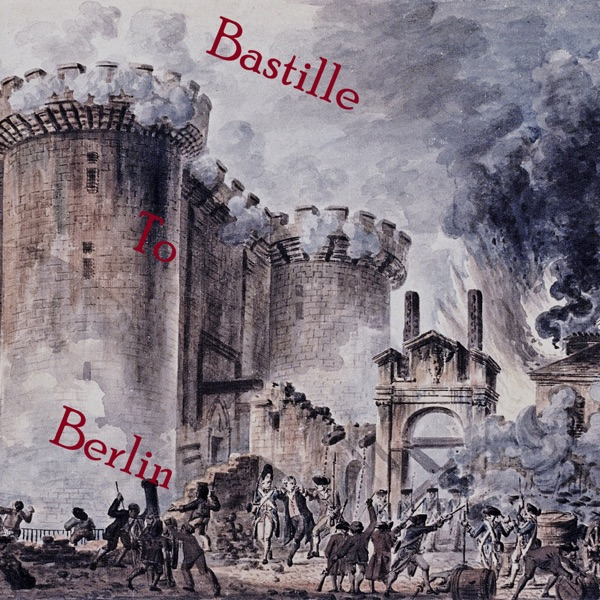From the Bastille to Berlin