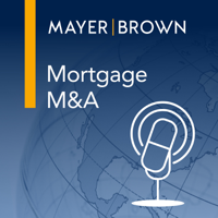 Mortgage M&A Podcast by Mayer Brown podcast