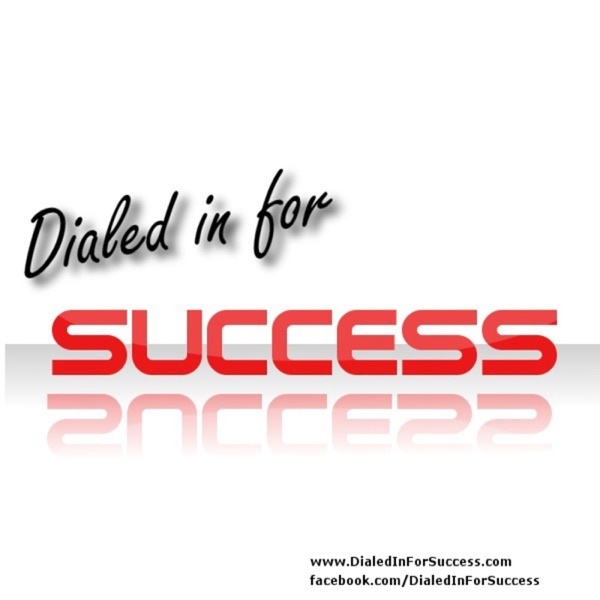 Dialed in for Success Podcast