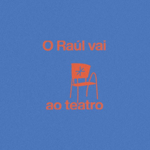 O Raúl vai ao Teatro