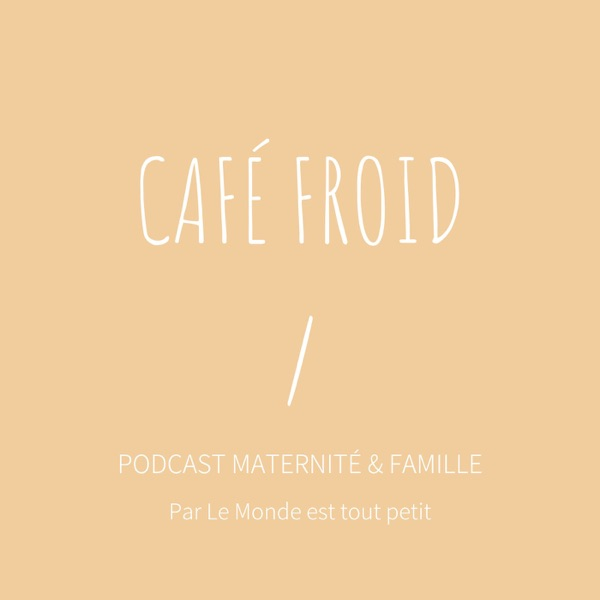 Café Froid Podcast