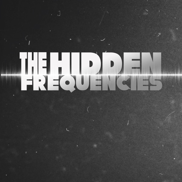 The Hidden Frequencies Podcast