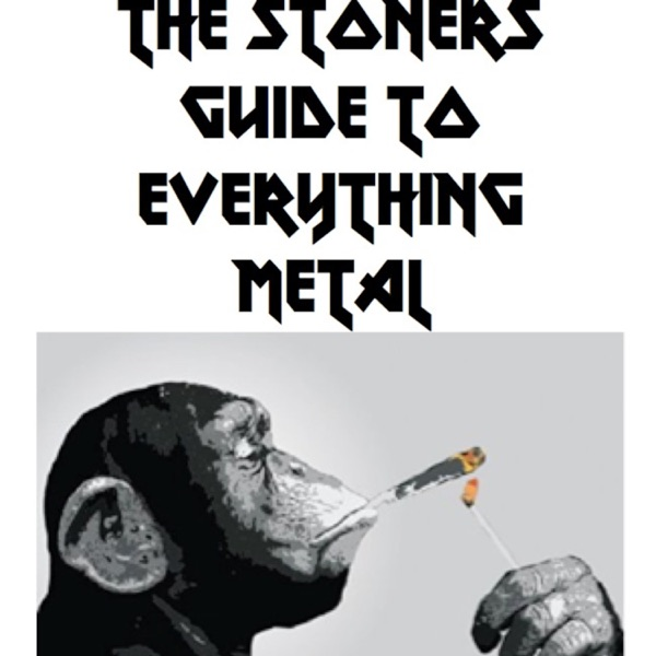 The Stoners Guide to Everything Metal