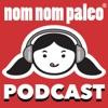 Nom Nom Paleo Podcast artwork
