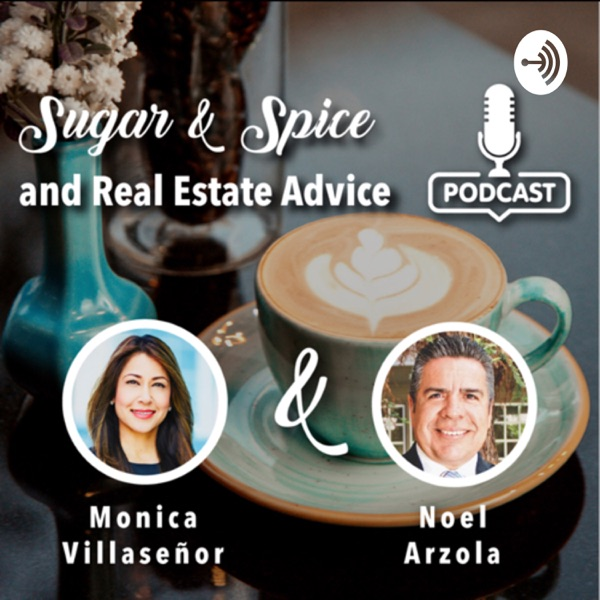 Sugar & Spice and Real Estate Advice with Monica & Noel
