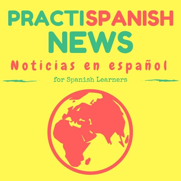 Practice Spanish News Podcast