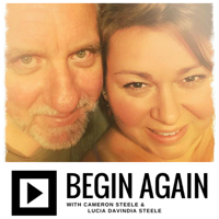 Begin Again with Cameron and Lucia podcast