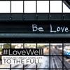 #LoveWell by Dan Rose artwork