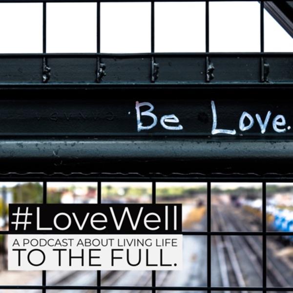 #LoveWell by Dan Rose