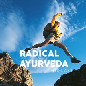 The Radical Ayurveda Podcast