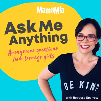Ask Me Anything:Mamamia Podcasts